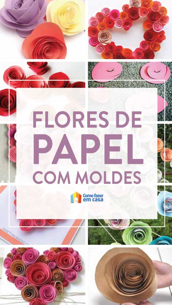Flores de papel fácil de fazer com moldes