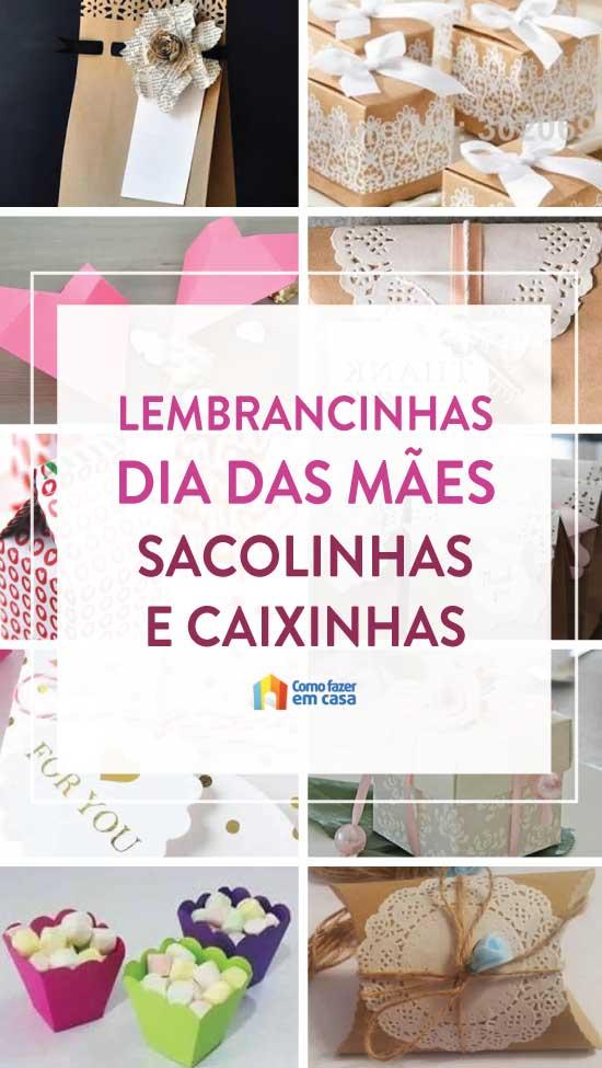 Sacolinhas e caixinhas para o Dia das Mães - Lembrancinhas