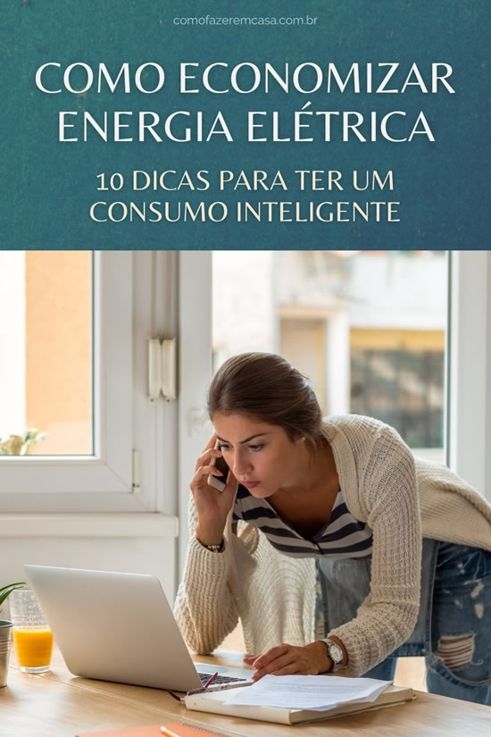 Como economizar energia: Dicas eficientes